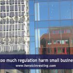 Can Regulation Crush Small Business?