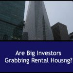 Are big Investors Grabbing Rental Housing?