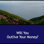 WillYou Outive Your Money?