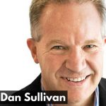 HI 67 - How to Ensure You Discover Maximum Entrepreneurial Potential with Dan Sullivan