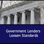 Government Lenders Loosen Standrads