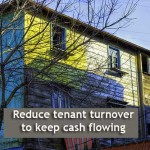 Reduce Tenant Turnover to Keep Cash Flowing