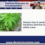 Marijuana Goes Mainstream and Investing Scams Follow