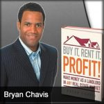 HI 169: Buy It, Rent It, Profit! Make Money As A Landlord In ANY Real Estate Market by Bryan Chavis